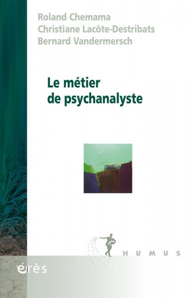 Le metier de psychanalyste